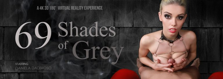 VR Porn video with 69 Shades of Gray Daniela Dadivoso