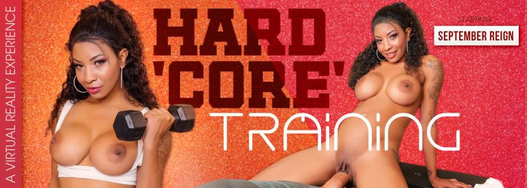 VR Porn video with Hard 'Core' Training September Reign