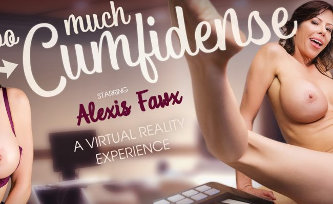 VR Porn video with Too Much Cumfidence Alexis Fawx